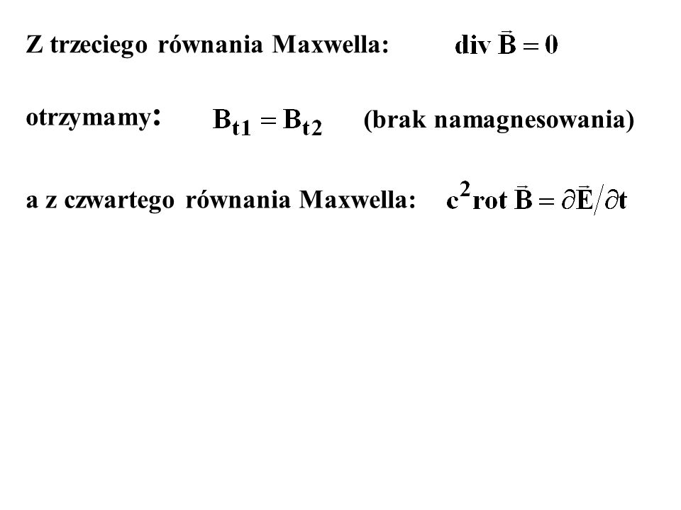 Z trzeciego równania Maxwella: