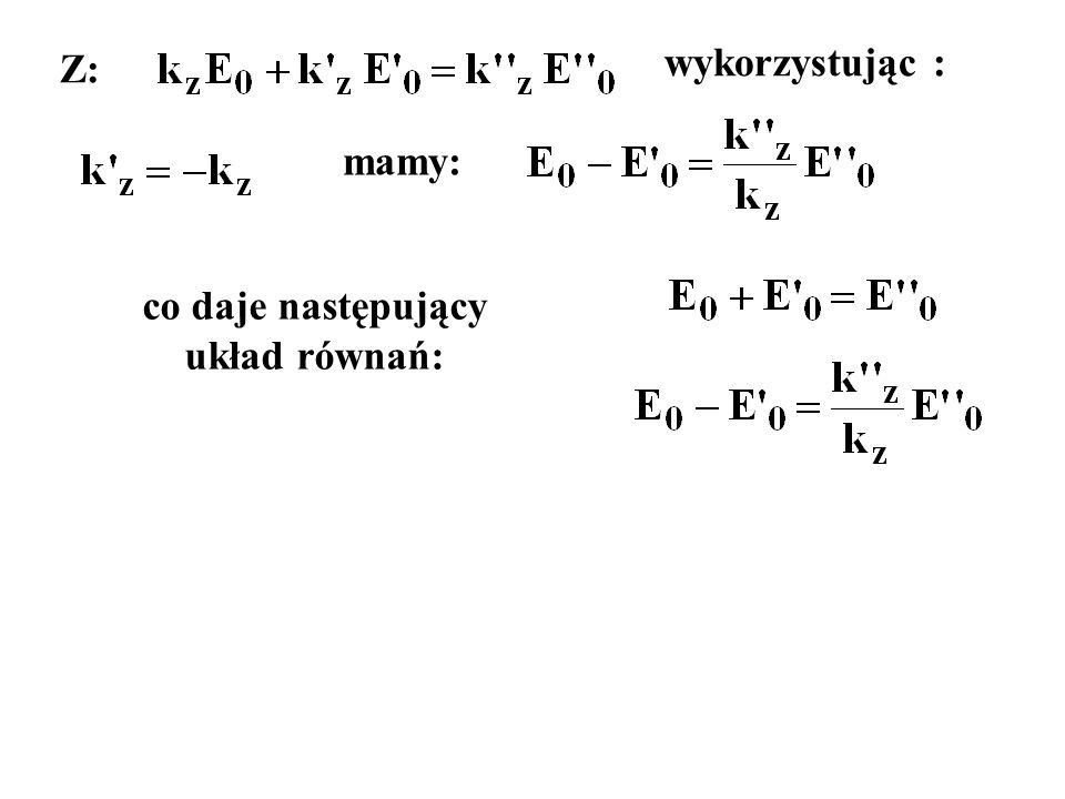 co daje następujący układ równań: