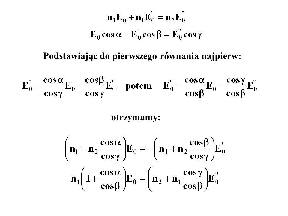 Podstawiając do pierwszego równania najpierw: