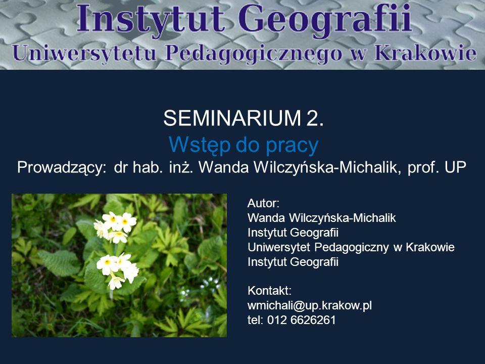 Prowadzący: dr hab. inż. Wanda Wilczyńska-Michalik, prof. UP