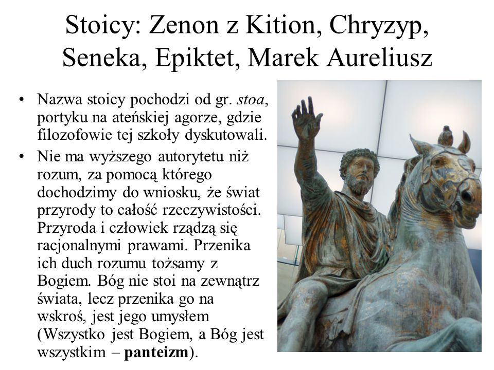 Stoicy: Zenon z Kition, Chryzyp, Seneka, Epiktet, Marek Aureliusz