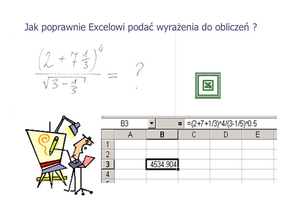Jak poprawnie Excelowi podać wyrażenia do obliczeń