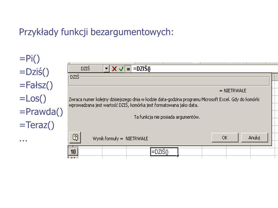 Przykłady funkcji bezargumentowych: