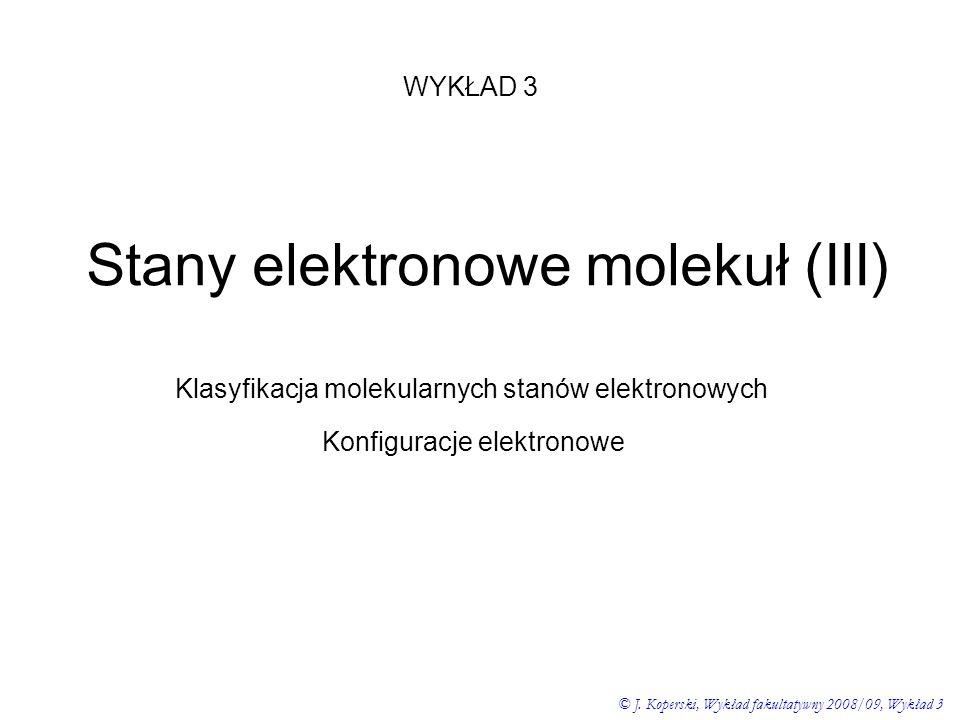 Stany elektronowe molekuł (III)