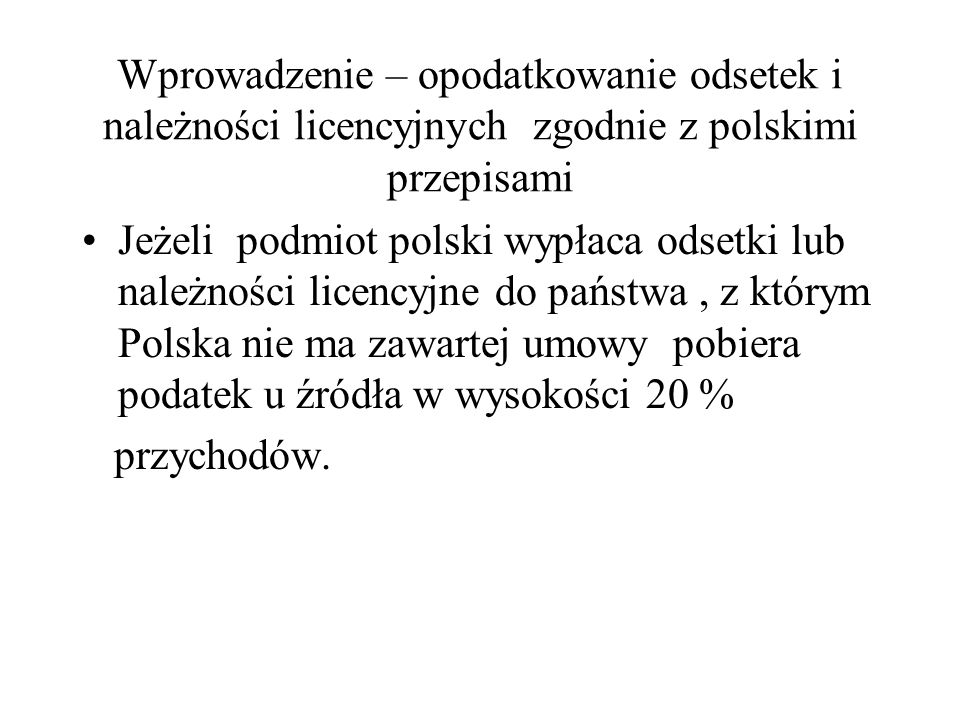 Wprowadzenie – opodatkowanie odsetek i należności licencyjnych zgodnie z polskimi przepisami