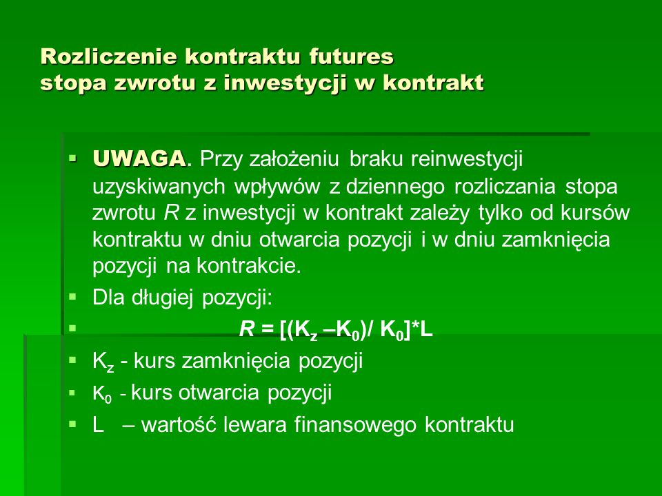 Rozliczenie kontraktu futures stopa zwrotu z inwestycji w kontrakt