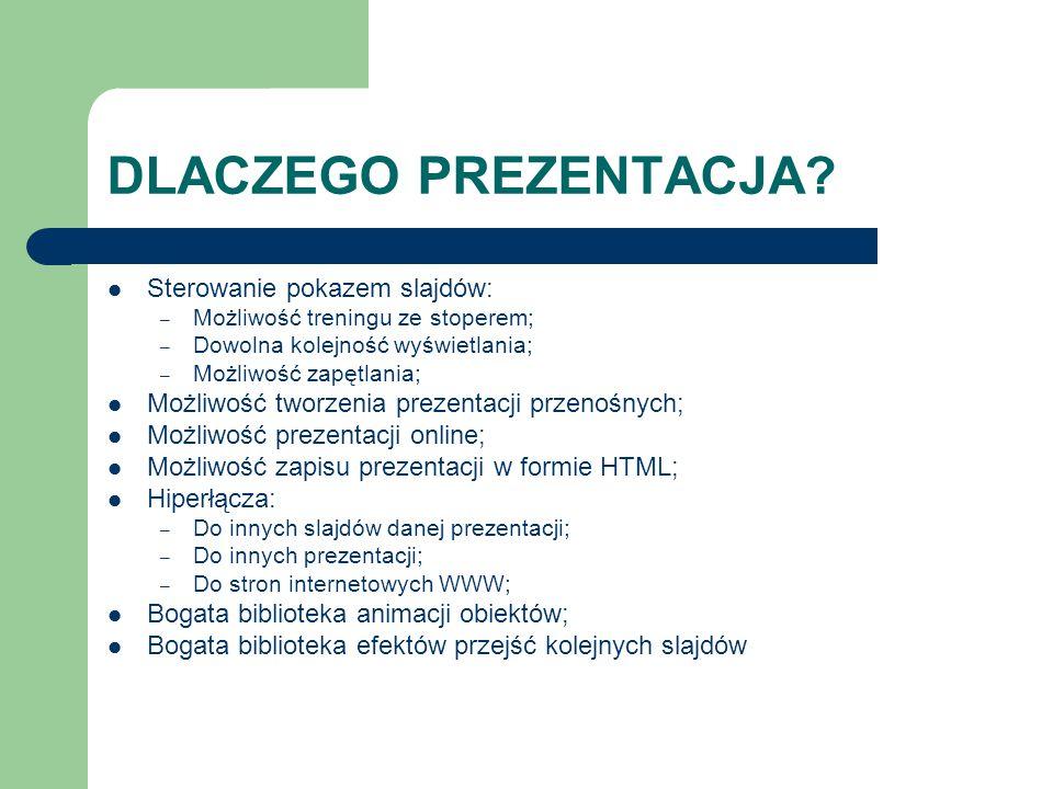 DLACZEGO PREZENTACJA Sterowanie pokazem slajdów: