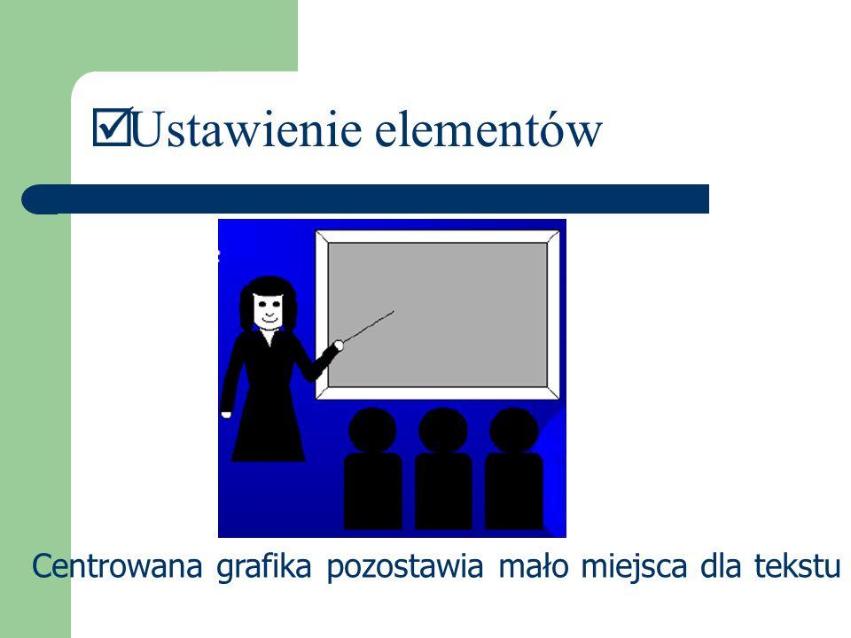 Ustawienie elementów Centrowana grafika pozostawia mało miejsca dla tekstu