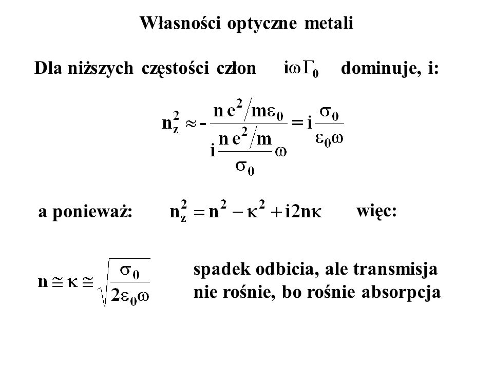 Własności optyczne metali Dla niższych częstości człon