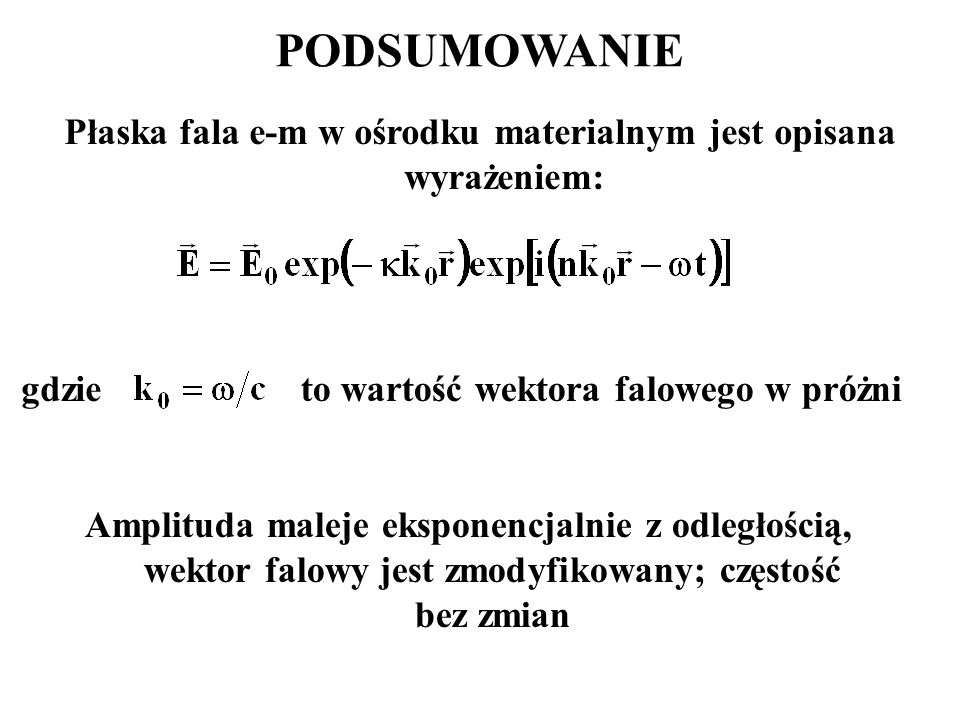 Płaska fala e-m w ośrodku materialnym jest opisana wyrażeniem: