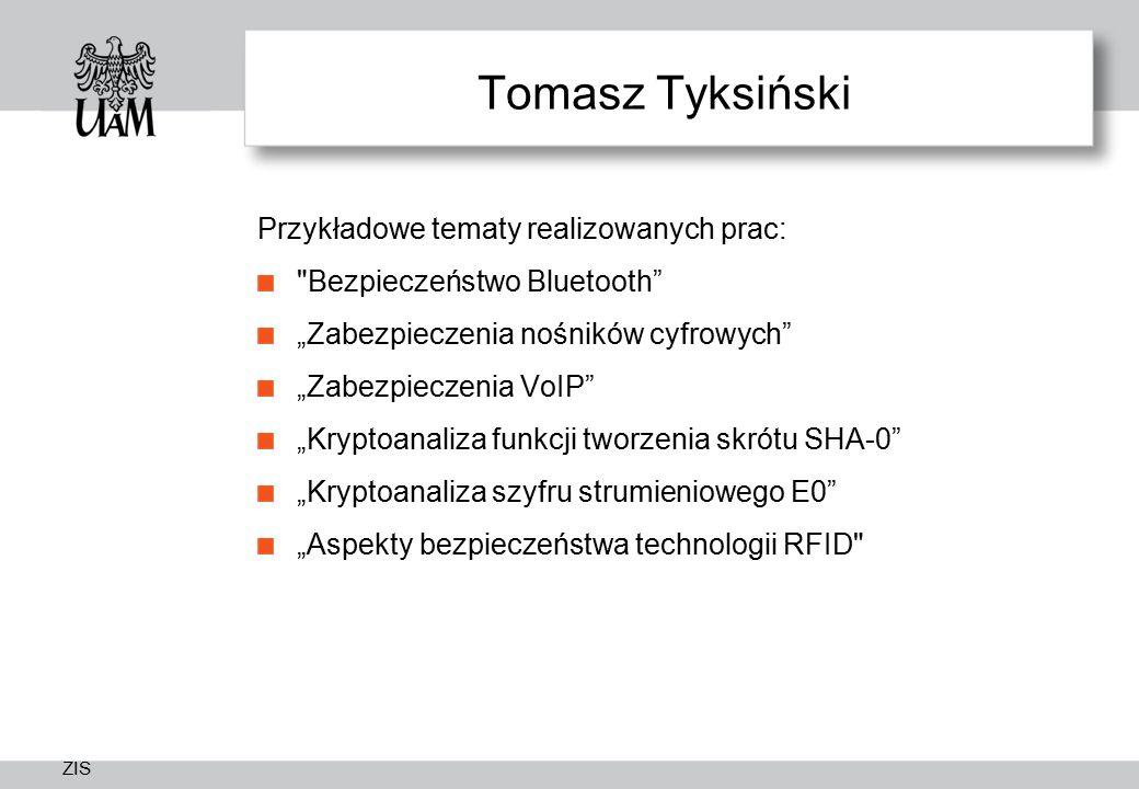 Tomasz Tyksiński Przykładowe tematy realizowanych prac: