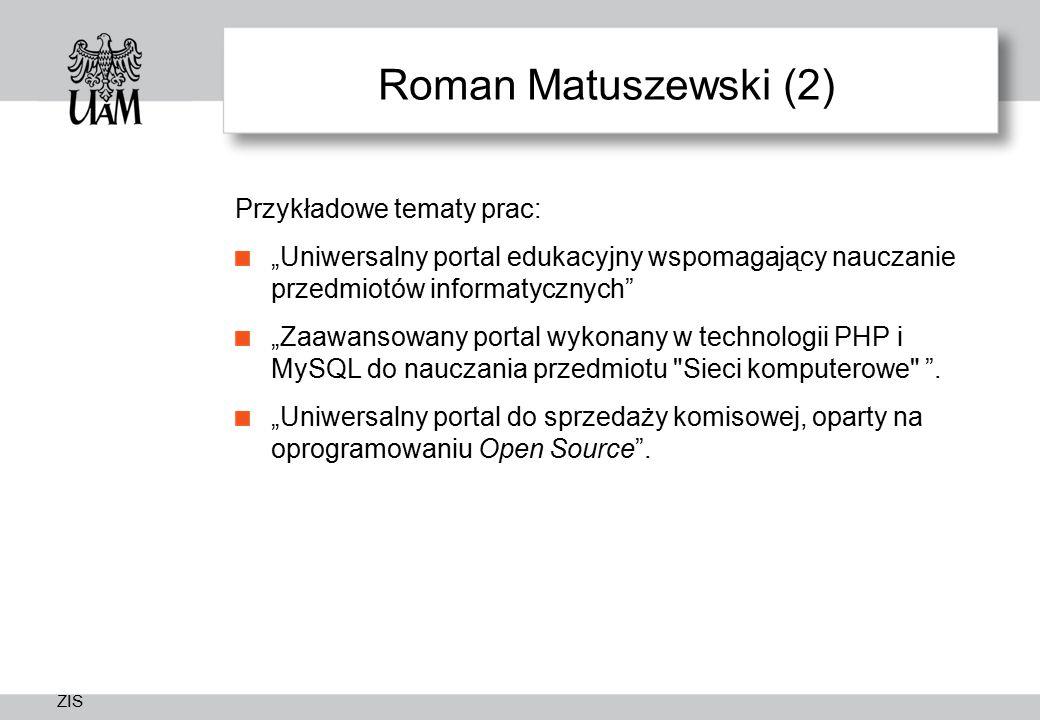 Roman Matuszewski (2) Przykładowe tematy prac: