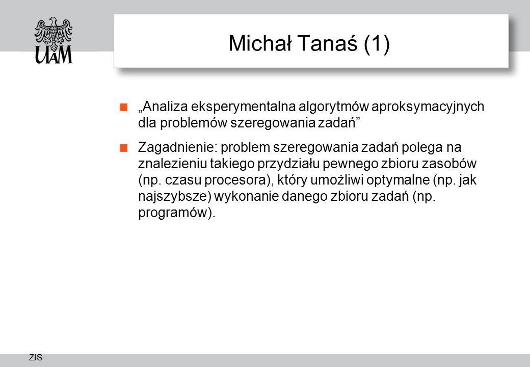 """Michał Tanaś (1) """"Analiza eksperymentalna algorytmów aproksymacyjnych dla problemów szeregowania zadań"""
