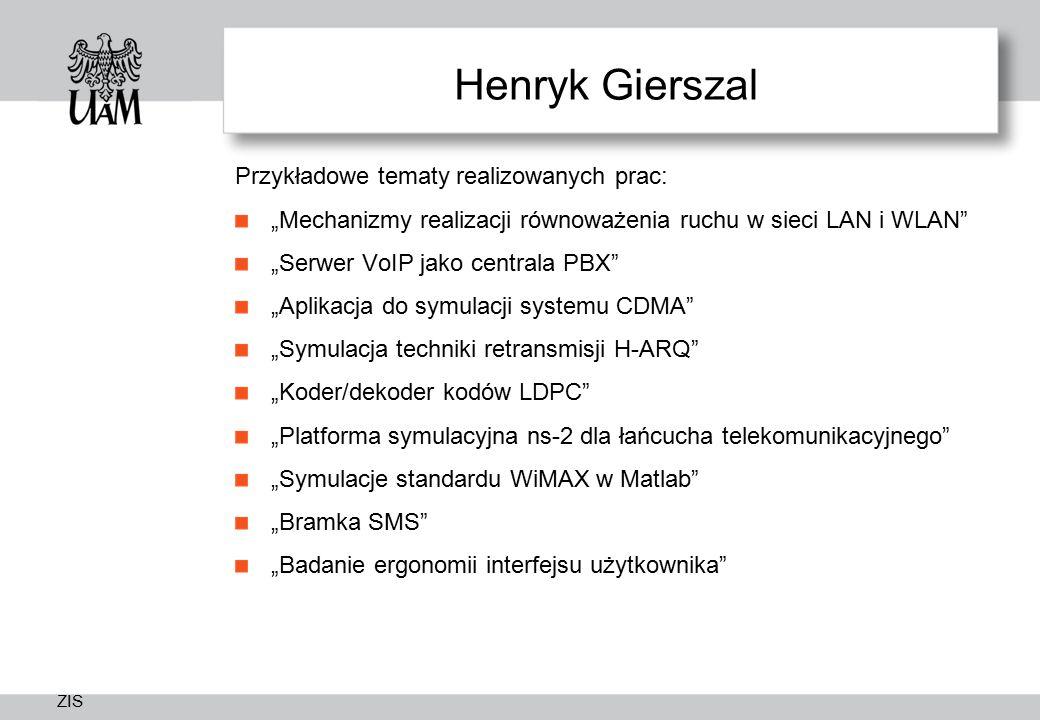 Henryk Gierszal Przykładowe tematy realizowanych prac: