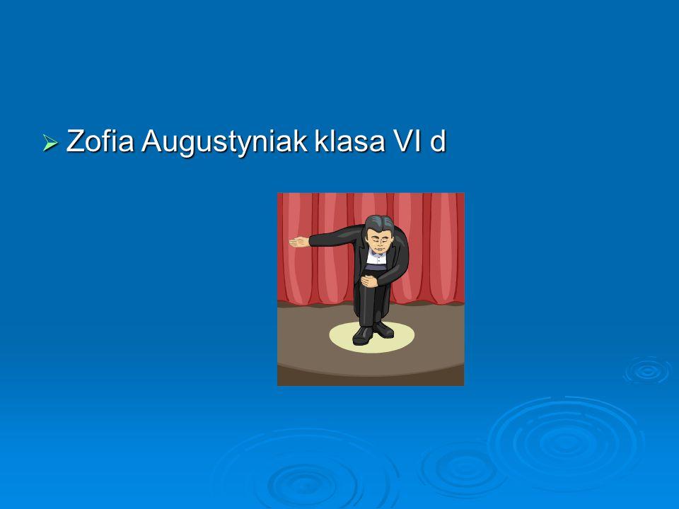 Zofia Augustyniak klasa VI d
