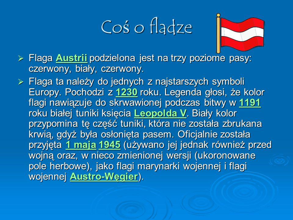 Coś o fladze Flaga Austrii podzielona jest na trzy poziome pasy: czerwony, biały, czerwony.