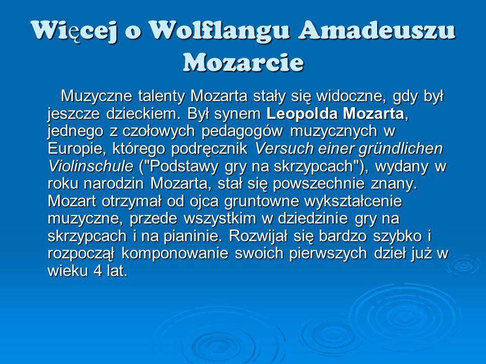 Więcej o Wolflangu Amadeuszu Mozarcie
