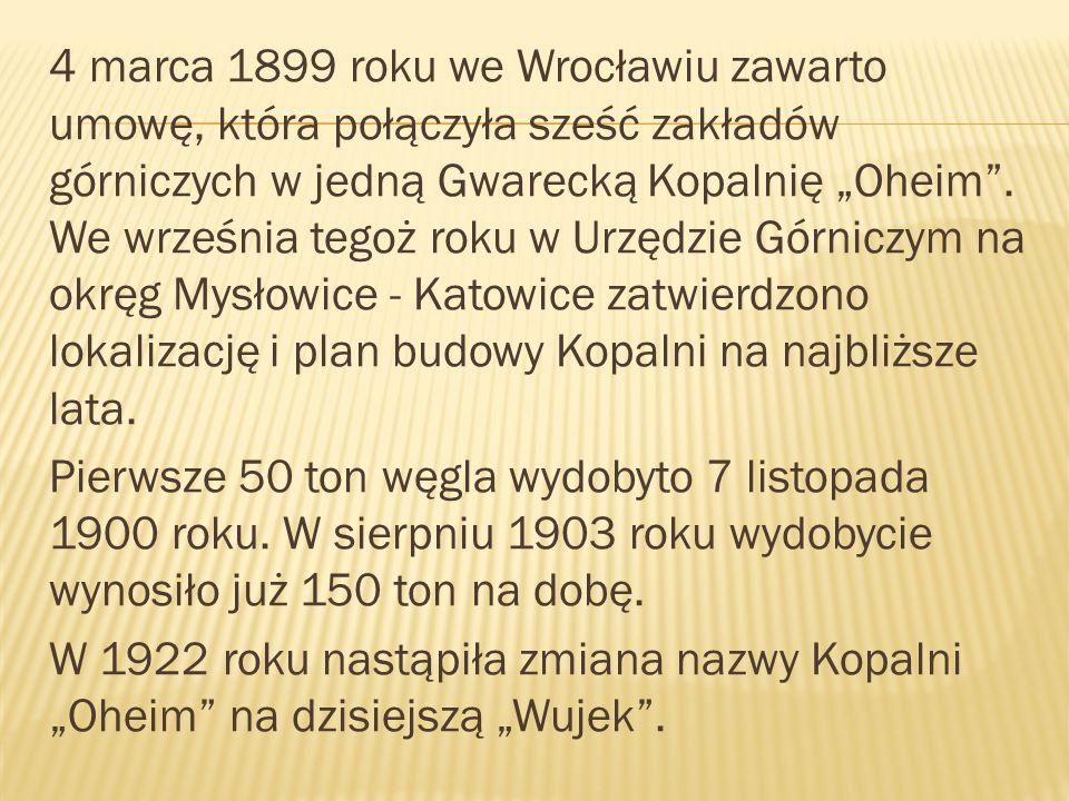 """4 marca 1899 roku we Wrocławiu zawarto umowę, która połączyła sześć zakładów górniczych w jedną Gwarecką Kopalnię """"Oheim ."""