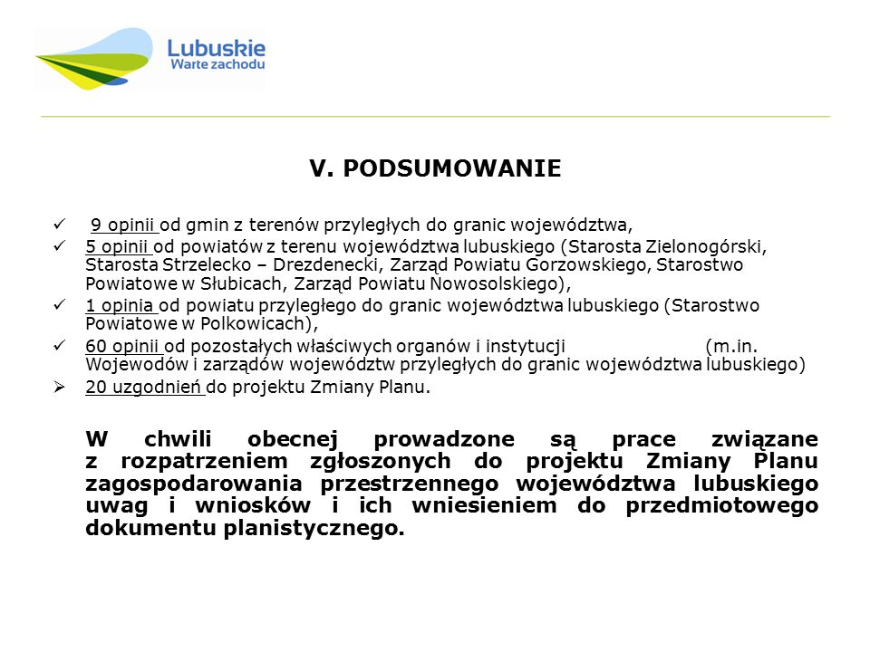 V. PODSUMOWANIE 9 opinii od gmin z terenów przyległych do granic województwa,