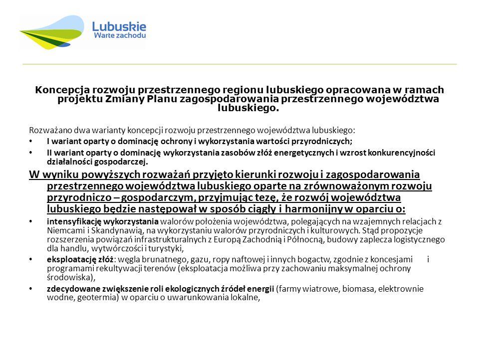 Koncepcja rozwoju przestrzennego regionu lubuskiego opracowana w ramach projektu Zmiany Planu zagospodarowania przestrzennego województwa lubuskiego.