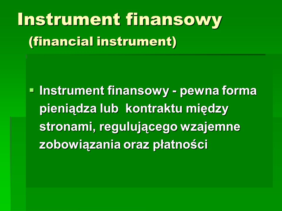 Instrument finansowy (financial instrument)
