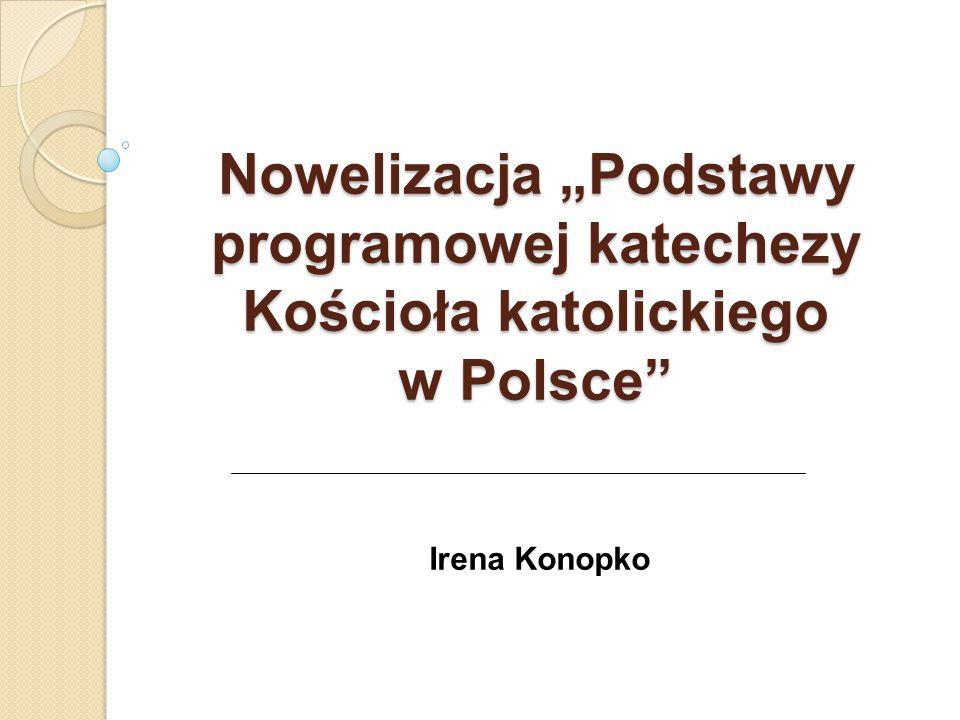 """Nowelizacja """"Podstawy programowej katechezy Kościoła katolickiego w Polsce"""