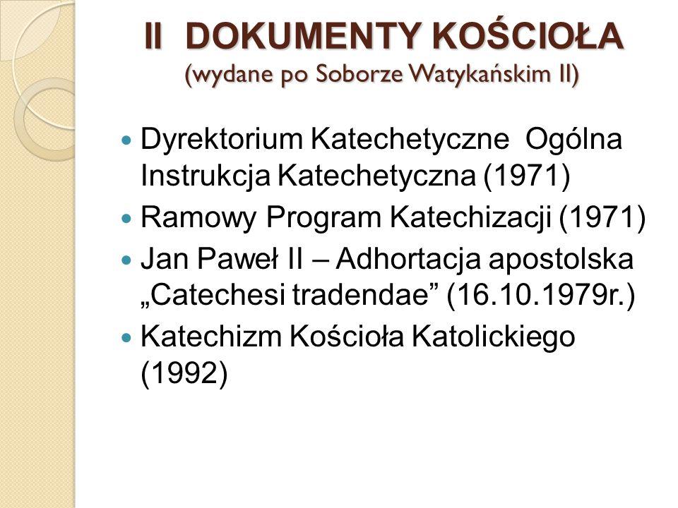 II DOKUMENTY KOŚCIOŁA (wydane po Soborze Watykańskim II)