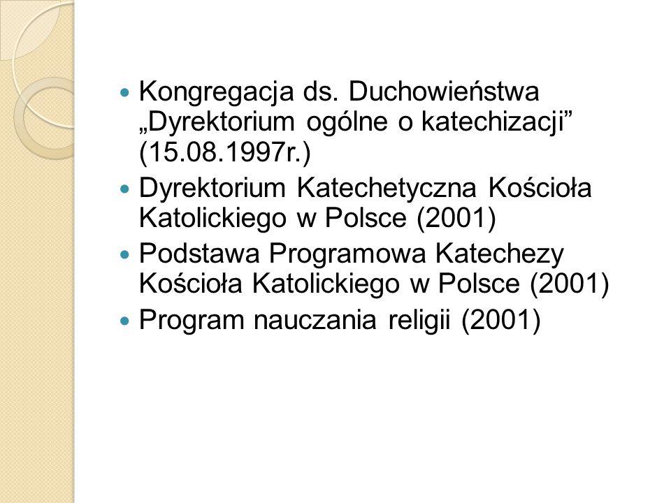 """Kongregacja ds. Duchowieństwa """"Dyrektorium ogólne o katechizacji (15"""