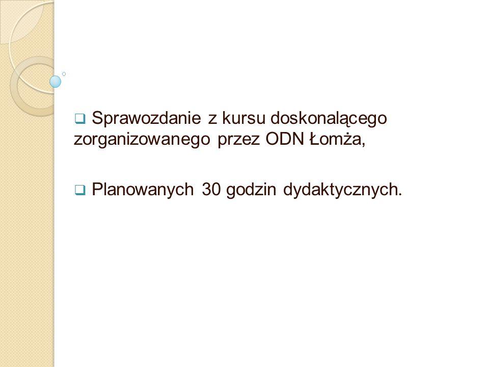 Sprawozdanie z kursu doskonalącego zorganizowanego przez ODN Łomża,