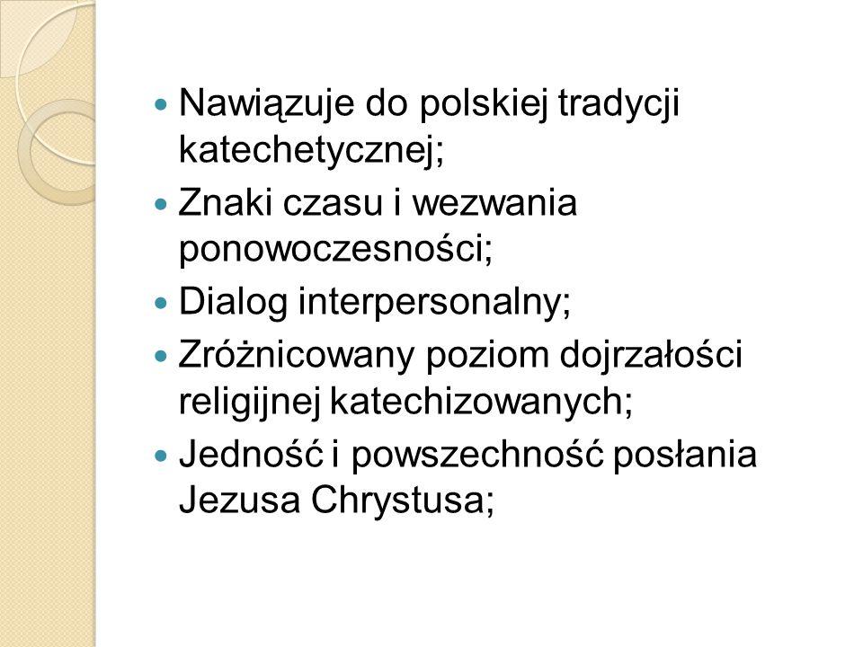 Nawiązuje do polskiej tradycji katechetycznej;