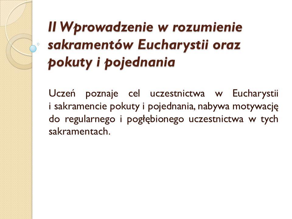 II Wprowadzenie w rozumienie sakramentów Eucharystii oraz pokuty i pojednania