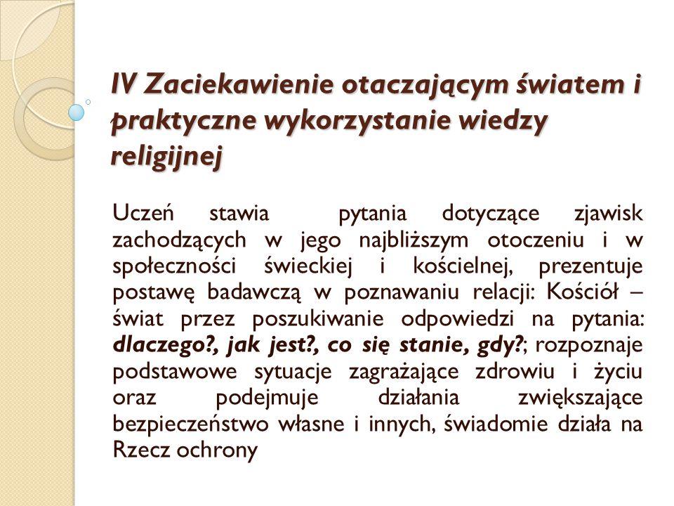 IV Zaciekawienie otaczającym światem i praktyczne wykorzystanie wiedzy religijnej