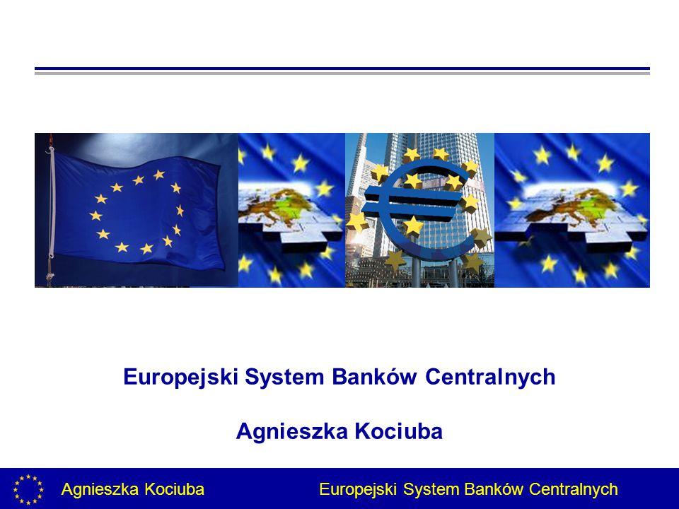 Europejski System Banków Centralnych Agnieszka Kociuba