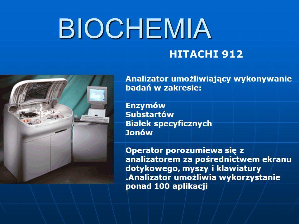 BIOCHEMIA HITACHI 912. Analizator umożliwiający wykonywanie badań w zakresie: Enzymów. Substartów.