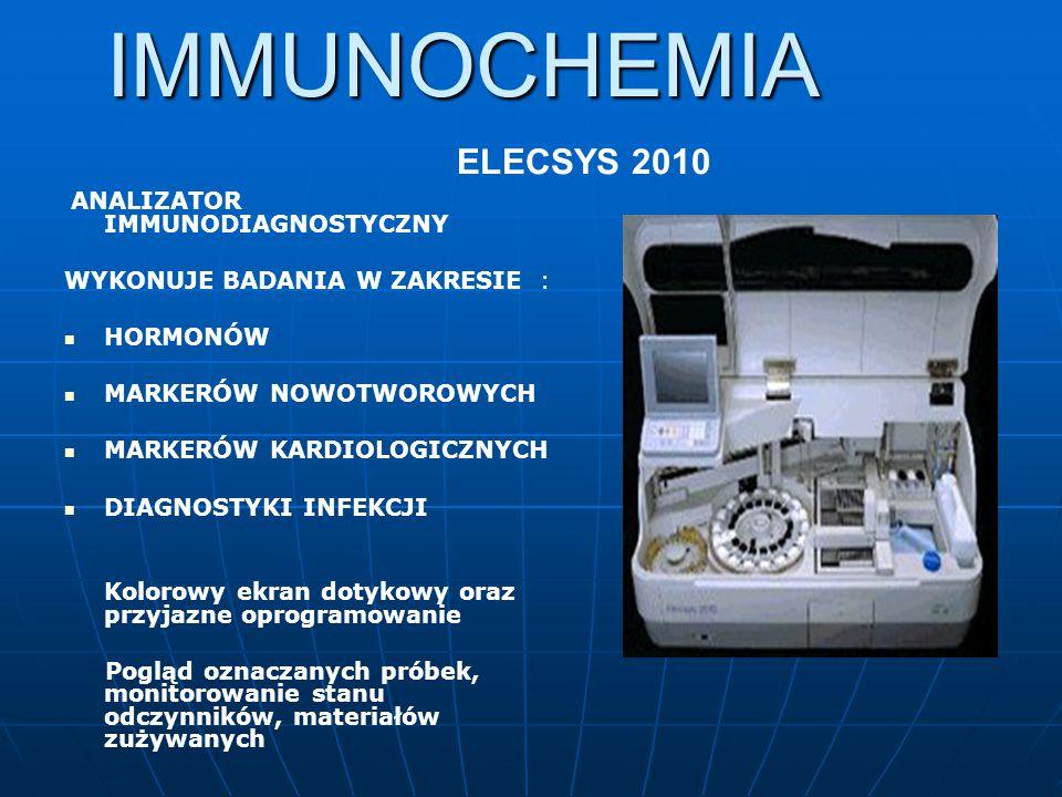 IMMUNOCHEMIA ELECSYS 2010 WYKONUJE BADANIA W ZAKRESIE : HORMONÓW