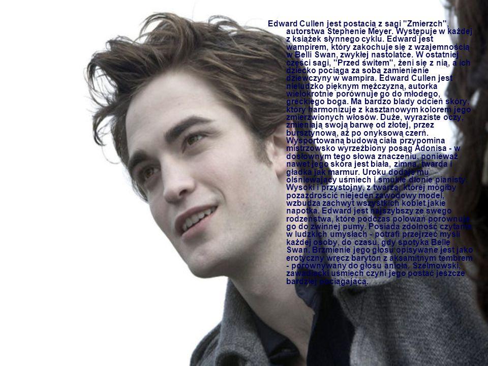 Edward Cullen jest postacią z sagi Zmierzch , autorstwa Stephenie Meyer.