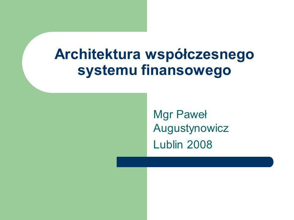 Architektura współczesnego systemu finansowego