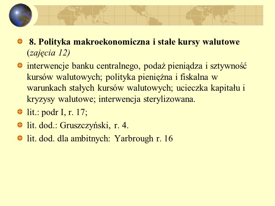 8. Polityka makroekonomiczna i stałe kursy walutowe (zajęcia 12)