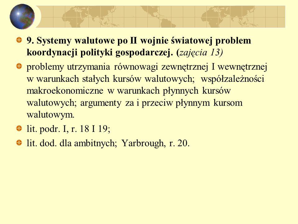9. Systemy walutowe po II wojnie światowej problem koordynacji polityki gospodarczej. (zajęcia 13)