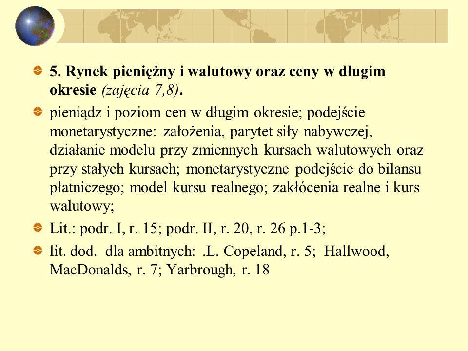 5. Rynek pieniężny i walutowy oraz ceny w długim okresie (zajęcia 7,8).