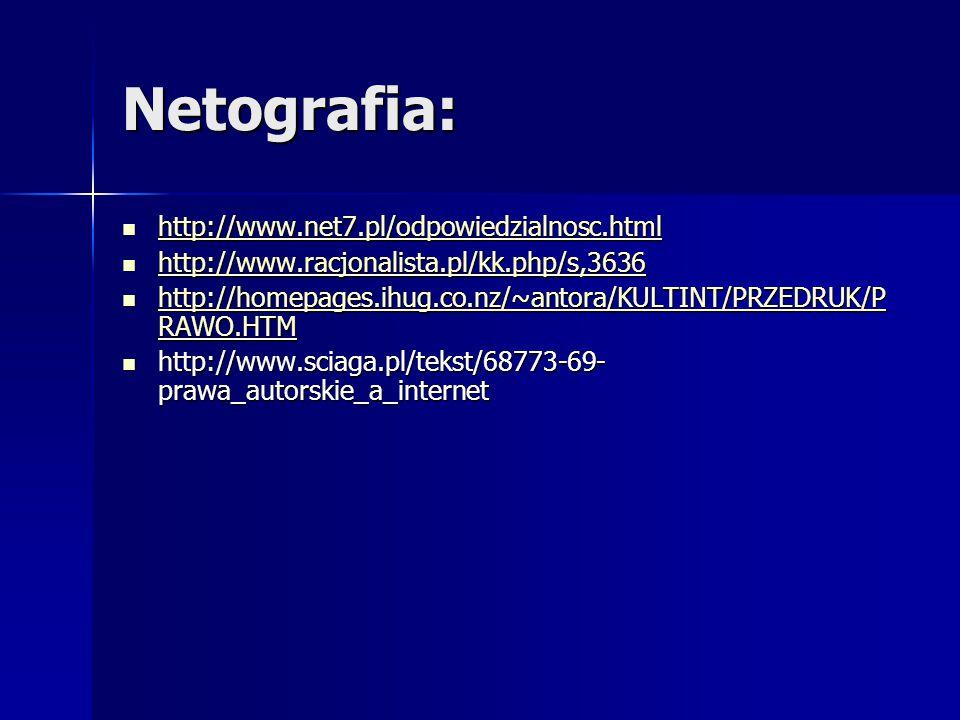 Netografia: http://www.net7.pl/odpowiedzialnosc.html