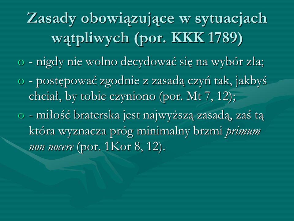 Zasady obowiązujące w sytuacjach wątpliwych (por. KKK 1789)