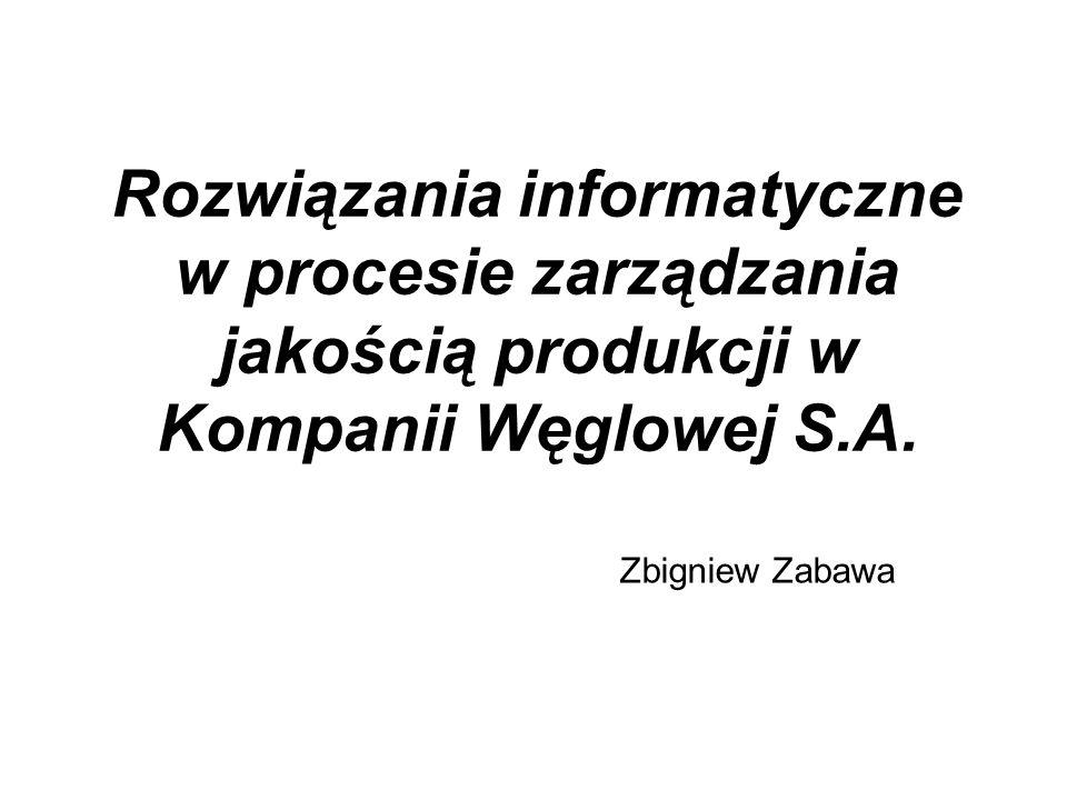 Rozwiązania informatyczne w procesie zarządzania jakością produkcji w Kompanii Węglowej S.A.