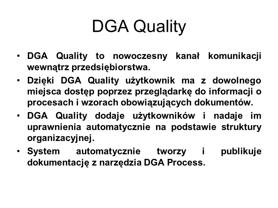 DGA Quality DGA Quality to nowoczesny kanał komunikacji wewnątrz przedsiębiorstwa.