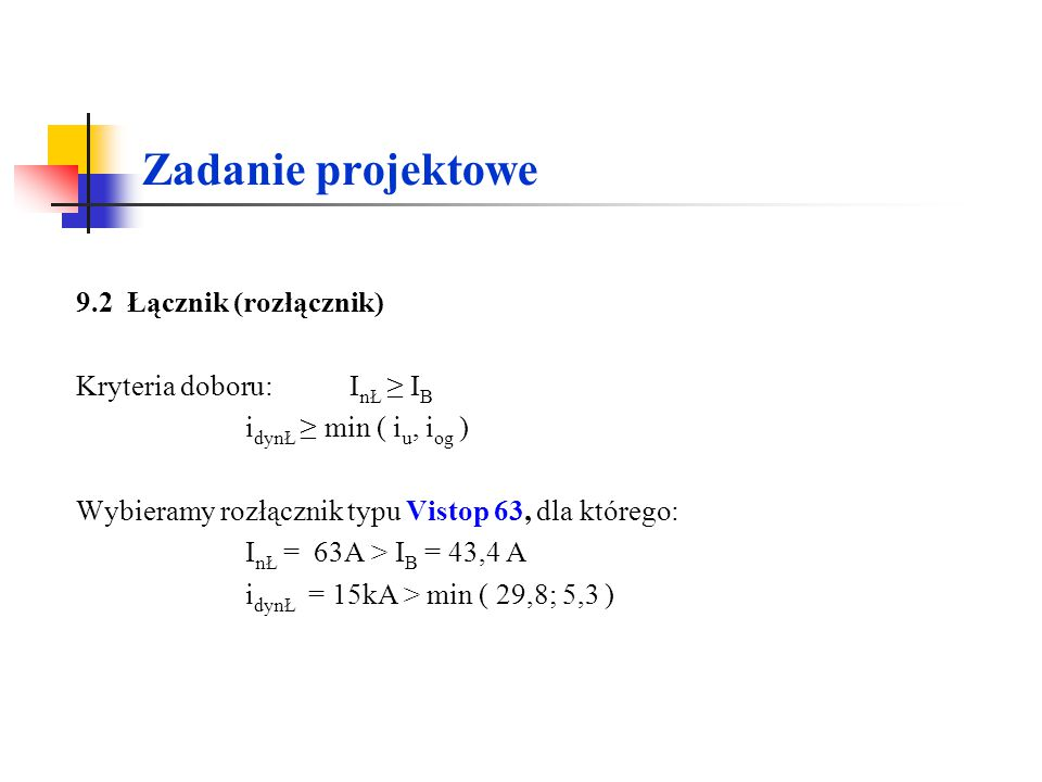Zadanie projektowe 9.2 Łącznik (rozłącznik) Kryteria doboru: InŁ ≥ IB