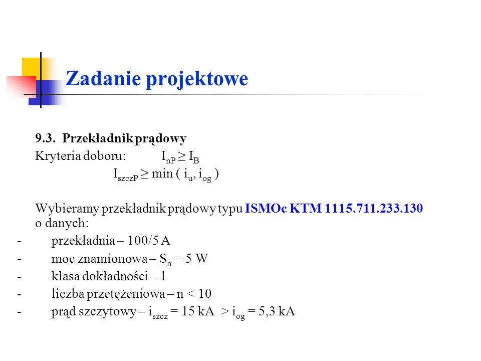 Zadanie projektowe 9.3. Przekładnik prądowy Kryteria doboru: InP ≥ IB