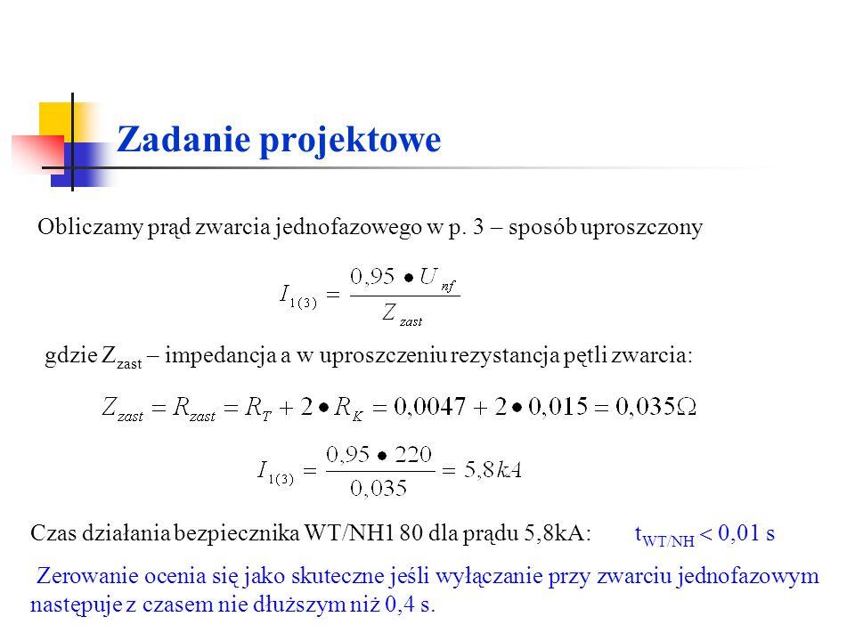 Zadanie projektowe Obliczamy prąd zwarcia jednofazowego w p. 3 – sposób uproszczony.