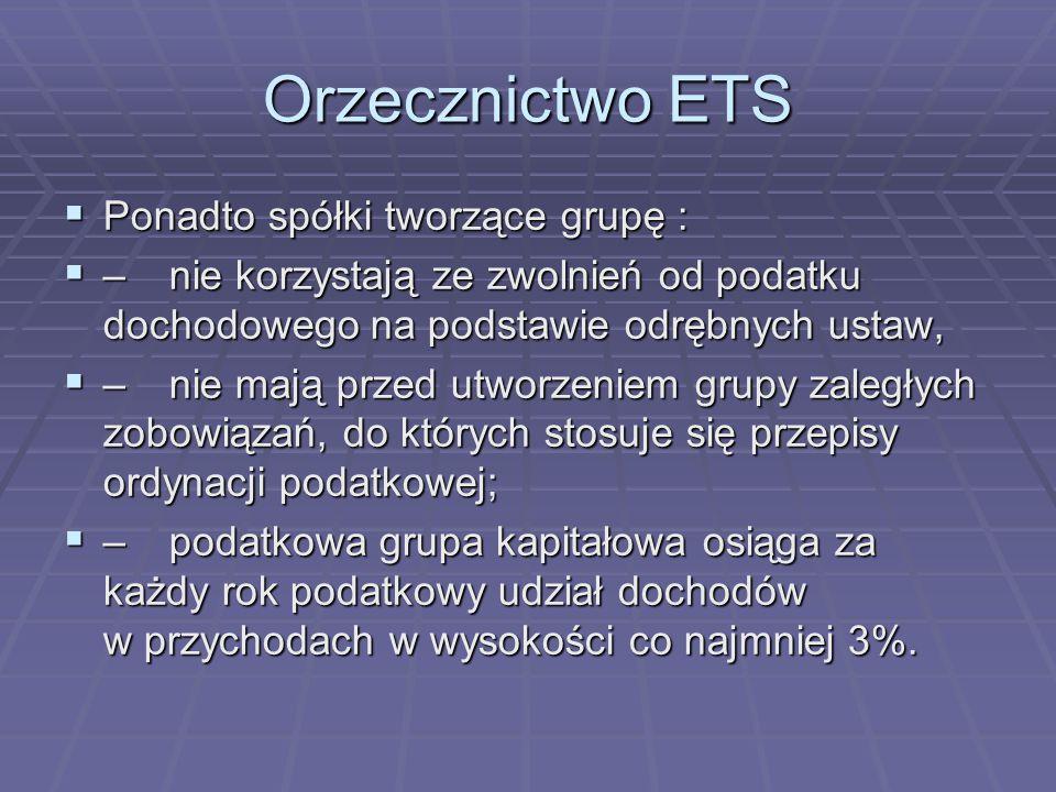 Orzecznictwo ETS Ponadto spółki tworzące grupę :