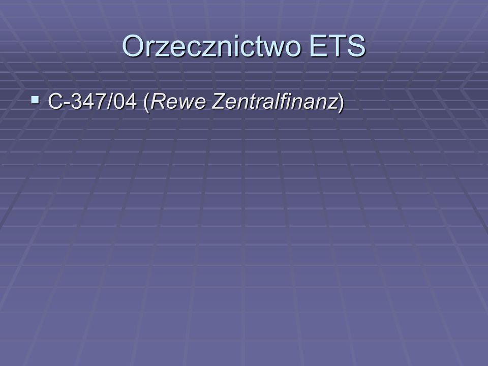 Orzecznictwo ETS C-347/04 (Rewe Zentralfinanz)
