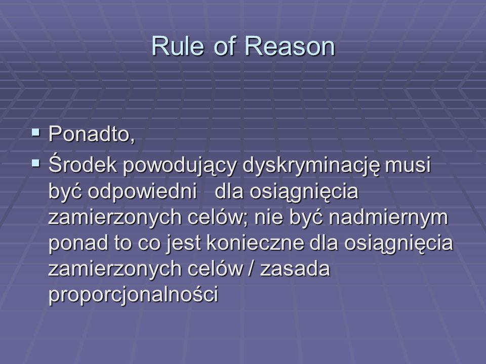 Rule of Reason Ponadto,